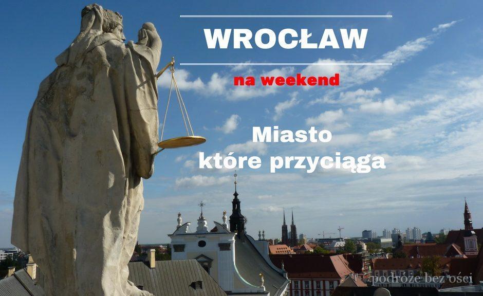 ee7e6b5369df Wrocław na weekend co warto zobaczyć zwiedzić atrakcje turystyczne zabytki  ciekawe miejsca przewodni