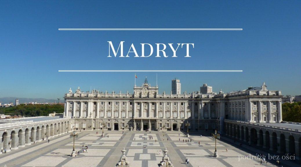 3ac29c1b madryt stolica hiszpanii 15 atrakcje ktore warto zobaczyc zwiedzic co  ciekawe miejsca zabytki w trzy dni