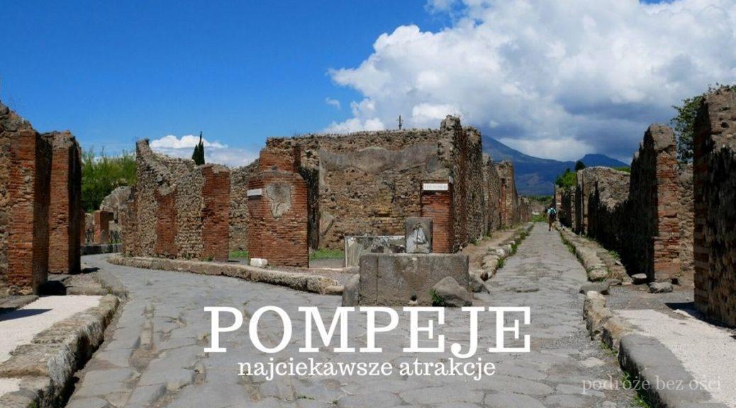Pompeje 10 Atrakcji Ktore Warto Zwiedzic I Zobaczyc Przewodnik